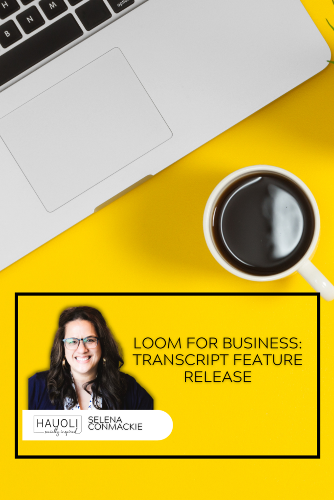 Loom For Business: Transcript Feature Release